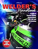 Welder's Handbook, RevisedHP1513: A Guide to Plasma Cutting, Oxyacetylene, ARC, MIG and TIG Welding - 1557885133