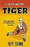 The Five Ancestors Tiger (0340902302) by Stone, Jeff