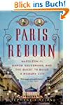 Paris Reborn: Napol�on III, Baron Hau...