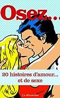 Osez 20 histoires d'amour... et de sexe