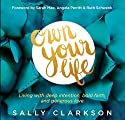 Own Your Life: Living With Deep Intention, Bold Faith, and Generous Love Audiobook by Sally Clarkson Narrated by Pamela Klein