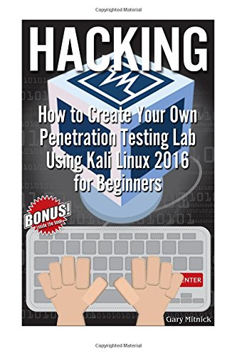hacking-how-to-create-your-own-penetration-testing-lab-using-kali-linux-2016-for-beginners-computer-