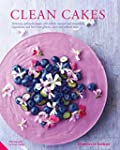 Clean Cakes: Delicious patisserie mad...