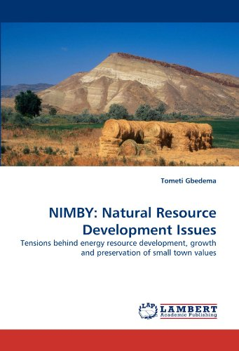 NIMBY: Natural Resource Development Issues: Tensions...