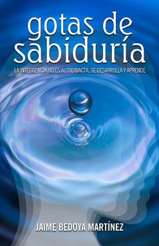 Gotas De Sabiduría: La inteligencia no es autodidacta, se desarrolla y aprende._ JBM