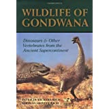 Wildlife of Gondwana: Dinosaurs and Other Vertebrates from the Ancient Supercontinent (Life of the Past)