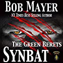 Synbat (The Green Berets) (       UNABRIDGED) by Bob Mayer Narrated by Steven Cooper