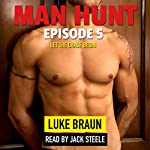 Man Hunt: Episode 5 | Luke Braun