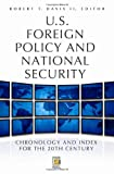 img - for U.S. Foreign Policy and National Security [2 volumes]: Chronology and Index for the 20th Century (Praeger Security International) book / textbook / text book