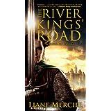 The River Kings' Road: A Novel of Ithelas ~ Liane Merciel