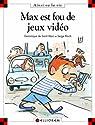 Max est fou de jeux vid�o par Dominique de Saint Mars
