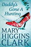 img - for Daddy's Gone A Hunting by Clark, Mary Higgins. (Simon & Schuster,2013) [Hardcover] book / textbook / text book