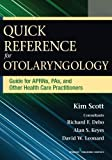 img - for Quick Reference for Otolaryngology: Guide for APRNs, PAs, and Other Healthcare Practitioners 1st Edition by Scott MSN FNP AE-C, Kim, Debo MD FACS, Richard, Keyes MD (2014) Paperback book / textbook / text book