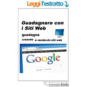 Guadagnare con internet: Guida su come guadagnare vendendo siti web (Gli informatici Vol. 2)