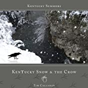 Kentucky Snow & the Crow: Kentucky Summers, Book 6 | [Tim Callahan]