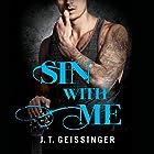 Sin With Me Hörbuch von J. T. Geissinger Gesprochen von: Teri Clark Linden, Sebastian York