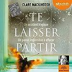 Te laisser partir | Clare Mackintosh