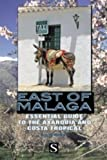 East of Malaga: Essential Guide to the Axarquia and Costa Tropical (Santana Guides)