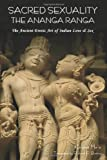 Kalyana Malla Sacred Sexuality: The Ananga Ranga or the Ancient Erotic Art of Indian Love & Sex-
