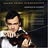 Freruccio Busoni: Violin Concerto; Violin Sonata No. 2