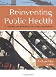 img - for Reinventing Public Health: Policies and Practices for a Healthy Nation book / textbook / text book