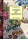 L'Etoffe de l'élégance: Soiries et dessins pour soie du XVIIIe siècle (French Edition) (2878110218) by Rothstein, Natalie