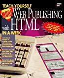 Teach Yourself More Web Publishing With Html in a Week (Sams Teach Yourself) (1575210053) by Lemay, Laura