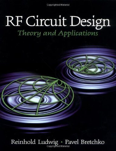 RF Circuit Design: Theory and Applications, by Reinhold Ludwig, Pavel Bretchko