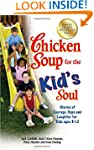 Chicken Soup for the Kid's Soul: Stor...