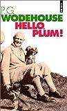 echange, troc Pelham Grenville Wodehouse - Hello, Plum !