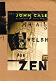 What's Welsh for zen? : The life of John Cale