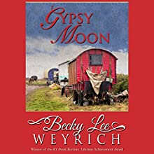 Gypsy Moon (       UNABRIDGED) by Becky Lee Weyrich Narrated by Emily Cauldwell