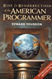 Rise & Resurrection of the American Programmer (Yourdon Press Computing Series) (0139561609) by Yourdon, Edward