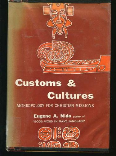 Customs & Cultures: Anthropology for Christian Missions, Eugene A. Nida