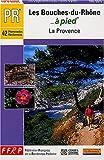 echange, troc Guide FFRP - Les Bouches-du-Rhône à pied