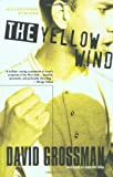 The Yellow Wind: With a New Afterword by the Author (0312420986) by Grossman, David