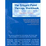 The Trigger Point Therapy Workbook: Your Self-Treatment Guide for Pain Relief ~ Clair Davies