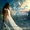 Heart of the Ocean (       UNABRIDGED) by Heather B. Moore, H. B. Moore Narrated by Erin Spencer