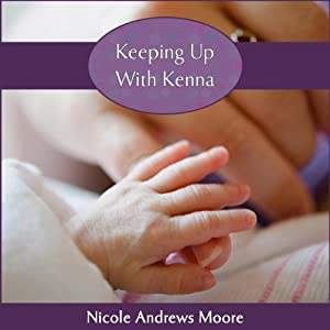 Keeping Up with Kenna | [Nicole Andrews Moore]