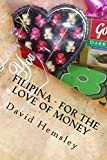 img - for Filipina - For The Love Of Money book / textbook / text book