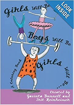 Book cover for Girls Will Be Boys Will Be Girls: A Coloring Book