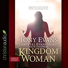 Kingdom Woman: Embracing Your Purpose, Power, and Possibilities (       UNABRIDGED) by Tony Evans, Chrystal Evans Hurst Narrated by Tony Evans, Chrystal Evans Hurst
