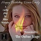 Happy Birthday, Dear Emily Radio/TV von Mike Murphy Gesprochen von: Amanda Friday, Nancy German, Jeff Moon