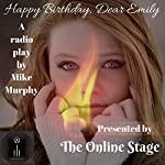 Happy Birthday, Dear Emily | Mike Murphy