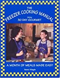 The Freezer Cooking Manual from 30 Day Gourmet: A Month of Meals Made Easy thumbnail