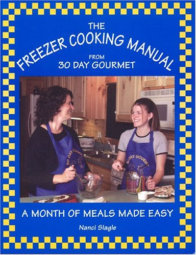 The Freezer Cooking Manual from 30 Day Gourmet: A Month of Meals Made Easy image
