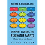 Treatment Planning for Psychotherapists: A Practical Guide to Better Outcomes ~ Richard B. Makover