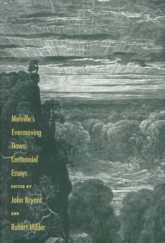 Melville's Evermoving Dawn: Centennial Essays