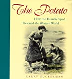 The Potato: How the Humble Spud Rescued the Western World (0571199518) by Zuckerman, Larry