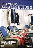 echange, troc Les Yeux dans les bleus - Vol.2 : Dans les coulisses des bleus 2002